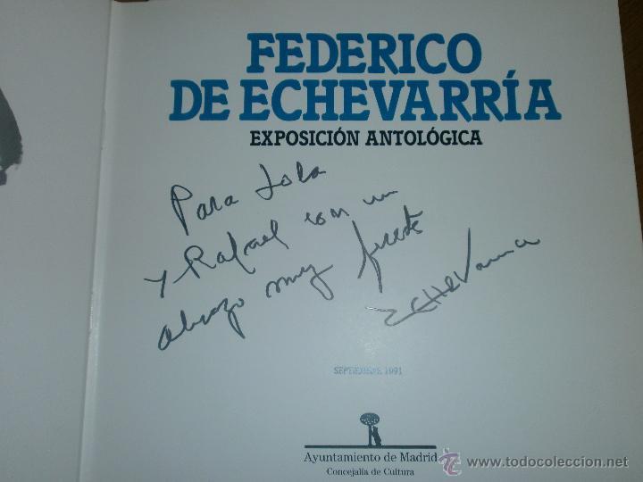 Arte: FEDERICO DE ECHEVARRÍA- EXPOSICIÓN ANTOLÓGICA SEPT. 1991 [FIRMADO Y DEDICADO] - Foto 2 - 49880774