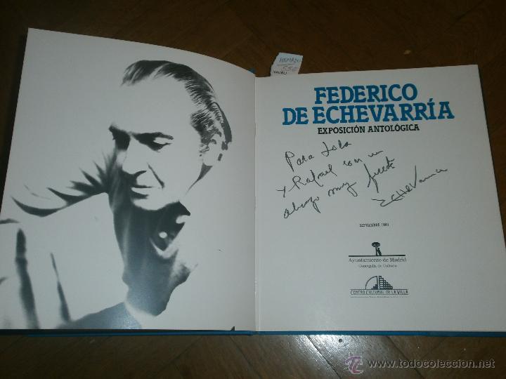 Arte: FEDERICO DE ECHEVARRÍA- EXPOSICIÓN ANTOLÓGICA SEPT. 1991 [FIRMADO Y DEDICADO] - Foto 3 - 49880774