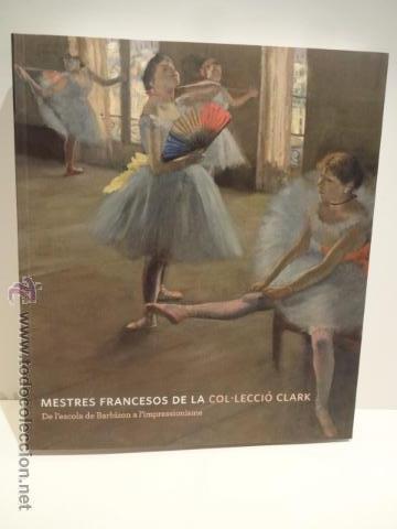 MESTRES FRANCESOS DE LA COL_LECCIÓ CLARK. ED / OBRA SOCIAL LA CAIXA - 2010. COMO NUEVO. (Arte - Catálogos)