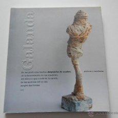 Arte: CATÁLOGO. MIGUEL GALANDA DESPOJADAS DE SOMBRA. PINTURAS Y ESCULTURAS 2001-2004. Lote 50025213