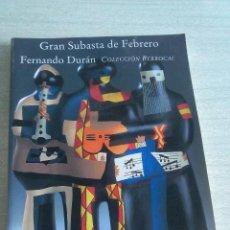 Arte: CATÁLOGO SUBASTA 251 FERNANDO DURAN FEBRERO 2004. Lote 50060413
