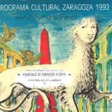 Arte: HOMENAJE DE ZARAGOZA A GOYA - PROGRAMA CULTURAL ZARAGOZA 1992. Lote 50207126
