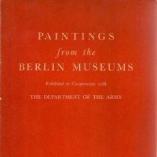 Arte: * CATÁLOGO EXPOSICIÓN PINTURA * METROPOLITAN NEW YORK * PAINTINGS FROM THE BERLIN MUSEUMS.... Lote 50268010