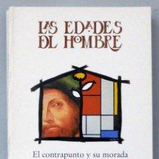 Arte: LAS EDADES DEL HOMBRE EL CONTRAPUNTO Y SU MORADA CATÁLOGO EXPOSICIÓN SALAMANCA JUNTA CASTILLA 1993. Lote 50337154