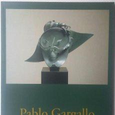 Arte: PABLO GARGALLO.MÁRMOLES ,TERRACOTAS,Y METALES.1900 - 1934.MARLBOROUGH. Lote 50749524