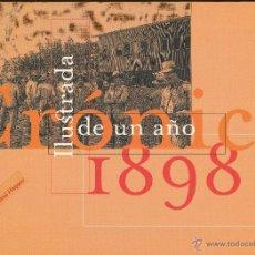 Arte: CRÓNICA ILUSTRADA DE UN AÑO. 1898. CATÁLOGO DE LA EXPOSICIÓN. DIRECCIÓN DE JOAQUÍN DÍAZ. Lote 50873663