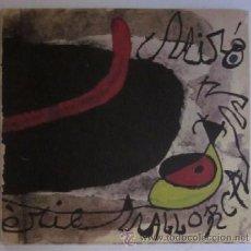 Arte: JOAN MIRO - CATALOGO EXPOSICION SERIE MALLORCA - AÑO 1973. Lote 51122536