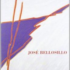 Arte: CATÁLOGO JOSÉ BELLOSILLO PINTURA 2002 NUEVO PRECINTADO MINISTERIO DE EDUCACIÓN, CULTURA Y DEPORTE. Lote 51251802