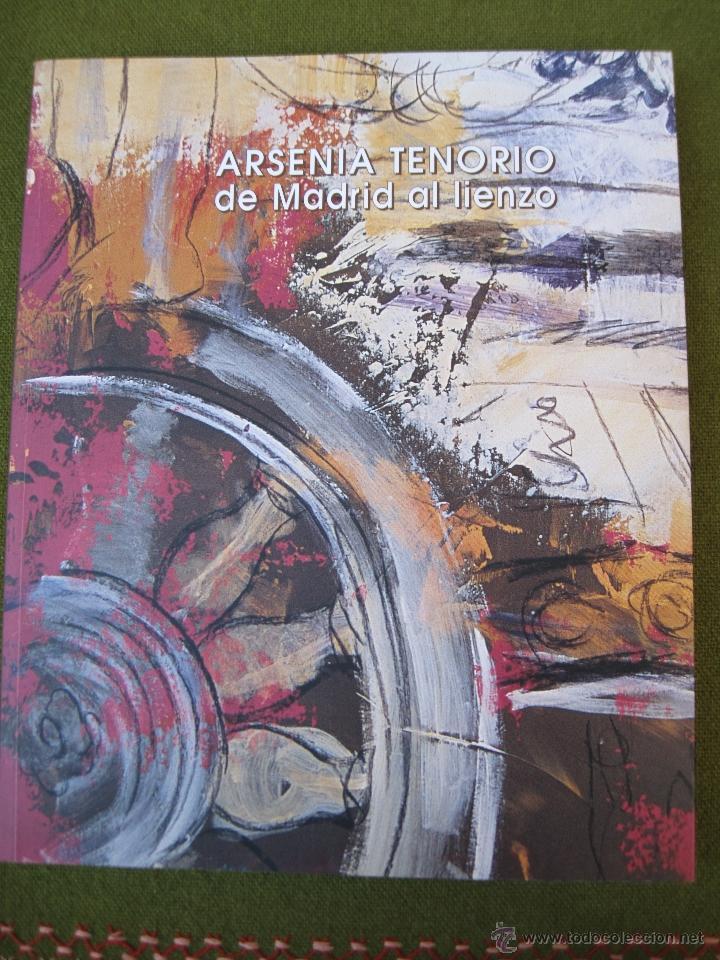 ARSENIA TENORIO - DE MADRID AL LIENZO. (Arte - Catálogos)