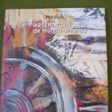 Arte: ARSENIA TENORIO - DE MADRID AL LIENZO.. Lote 51520423