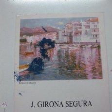 Arte: J. GIRONA SEGURA - LA PINACOTECA - BARCELONA 1988. Lote 51525740