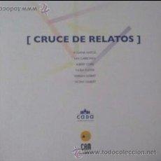 Arte: CATÁLOGO CRUCE DE RELATOS. Lote 51744737