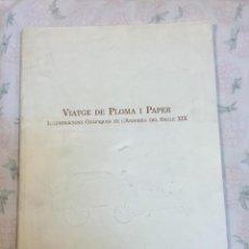 Arte: VIATGE DE PLOMA I PAPER. IL.LUSTRACIONS GRAFIQUES DE L'ANDORRA DEL SEGLE XIX. ANDORRA, 1996. 33X23. Lote 52360190