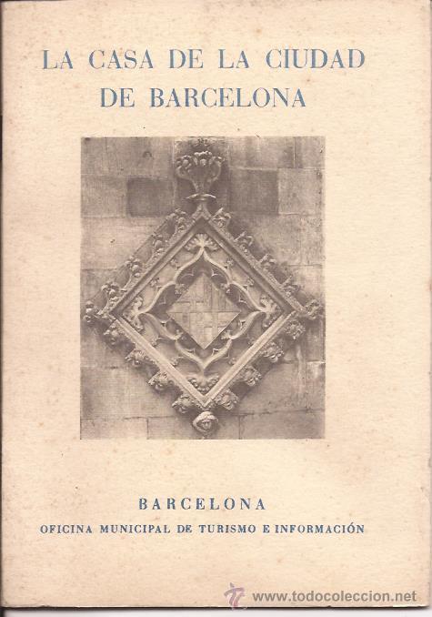 LA CASA DE LA CIUDAD DE BARCELONA / SEIX Y BARRAL (Arte - Catálogos)
