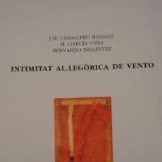 Arte: INTIMITAT AL.LEGÒRICA DE VENTO. CENTRE CULTURA D´ALCOI. Lote 52457898