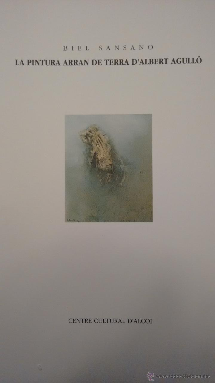 PINTURA ARRAN DE TERRA D´ALBERT AGULLÓ. CASA CULTURA D´ALCOI (Arte - Catálogos)