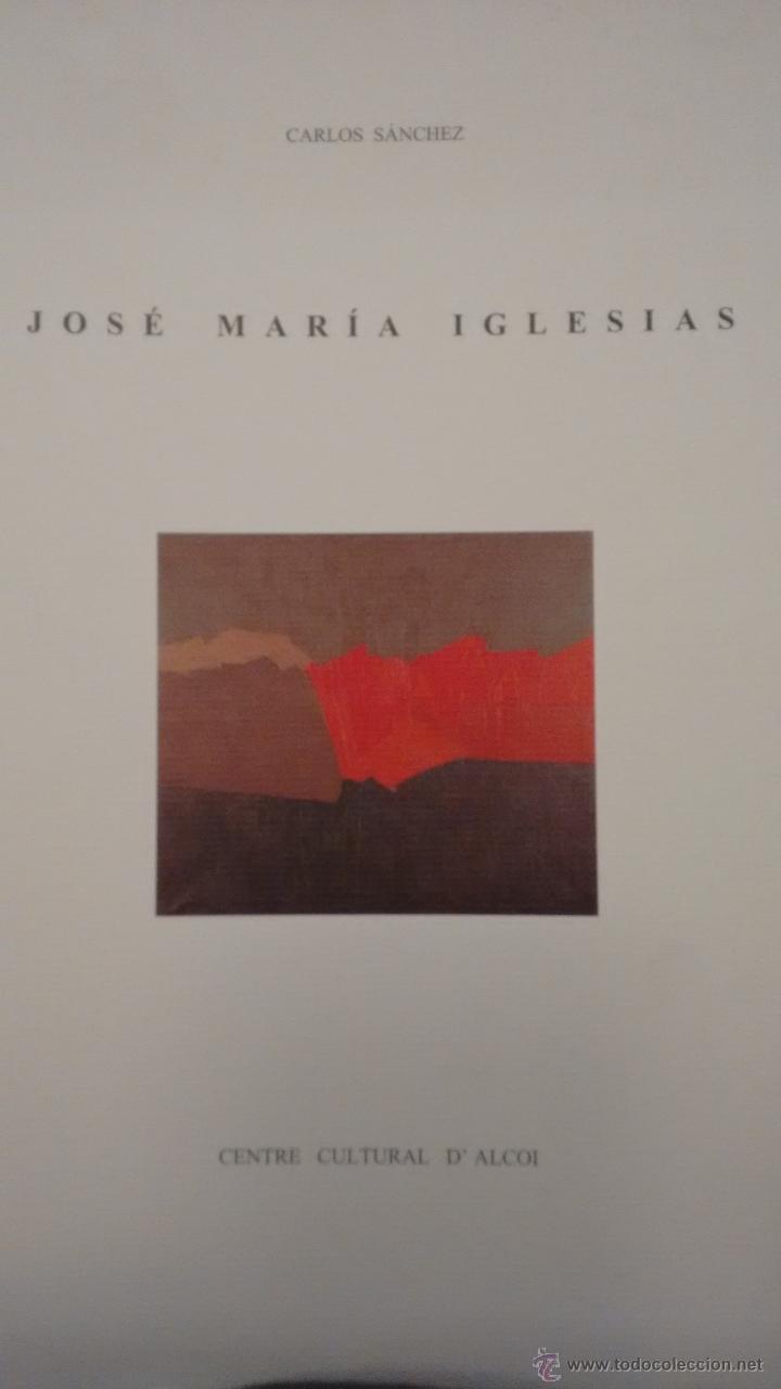 JOSÉ MARÍA IGLESIAS. CENTRE CENTRE CULTURA D´ALCOI (Arte - Catálogos)