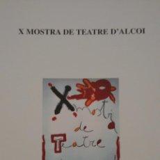 Arte: X MOSTRA DE TEATRE D´ALCOI. CENTRE CULTURA D´ALCOI.. Lote 52459265
