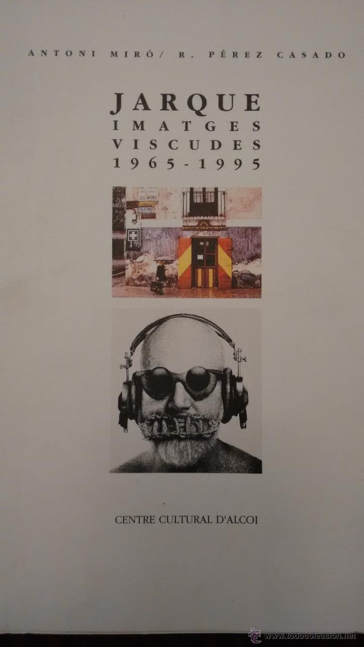 JARQUE. IMATGES VISCUDES 1965-1995. CENTRE CULTURAL D´ALCOI (Arte - Catálogos)