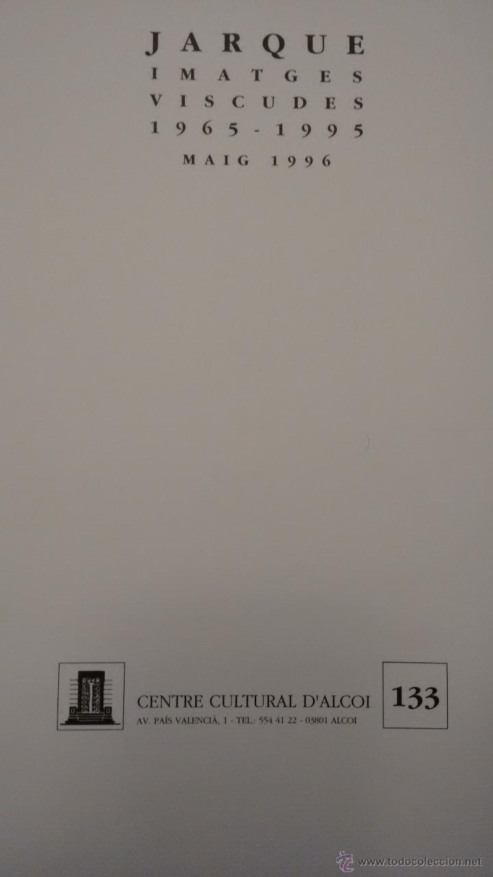 Arte: JARQUE. IMATGES VISCUDES 1965-1995. CENTRE CULTURAL D´ALCOI - Foto 2 - 52459847