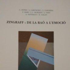 Arte: ZINGRAFF. DE LA RAÓ A L´EMOCIÓ. CENTRE CULTURAL D´ALCOI. Lote 52460177