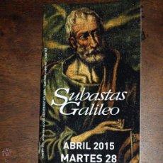 Arte: CATALOGO SUBASTAS GALILEO. ABRIL 2015 . 10,5 X 21 CM. 56 PÁGINAS.. Lote 52461311