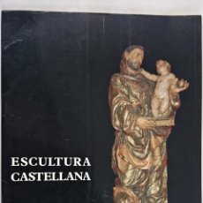 Arte: ESCULTURA CASTELLANA. ACTOS CONMEMORATIVOS DEL TRICENTENARIO DE MURILLO. CATÁLOGO. Lote 52550751