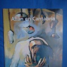 Arte: ALIÁN EN CANTABRIA (ANA AGUDO SÁNCHEZ 1964 1995). Lote 52673290