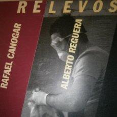 Arte: RELEVOS RAFAEL CANOGAR ALBERTO REGUERA 2002. Lote 52712106