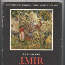 Arte: CATÁLOGO EXPO J. MIR . BARCELONA 1972. MUSEO DE ARTE MODERNO. Lote 52721552