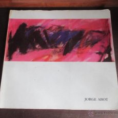 Arte: JORGE ABOT. CATALOGO. GALERIA KREISLER DOS. MADRID 1986.. Lote 52754030