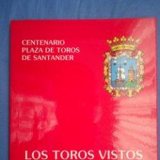 Arte: LOS TOROS VISTOS POR 30 PINTORES CENTENARIO PLAZA TOROS DE SANTANDER 1890-1990. 86 PP. Lote 52839431