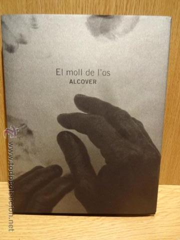 EL MOLL DE L'OS. ALCOVER. HOSPITALET DE LLOBREGAT - 2015. CATALOGO EXPOSICIÓN / NUEVO. (Arte - Catálogos)