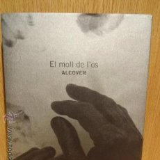 Arte: EL MOLL DE L'OS. ALCOVER. HOSPITALET DE LLOBREGAT - 2015. CATALOGO EXPOSICIÓN / NUEVO.. Lote 52986432