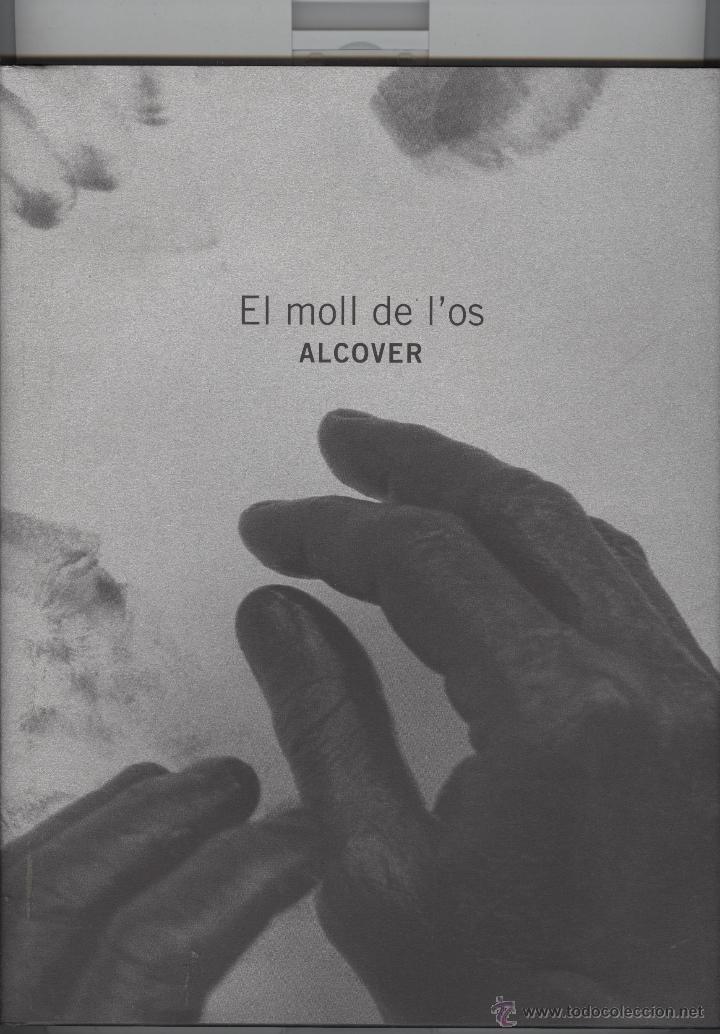 ALCOVER. EL MOLL DE L'OS. CATÁLEG EXPO TECLA SALA 2015. TAPA DURA AMB SOBRECOBERTES. NOU (Arte - Catálogos)