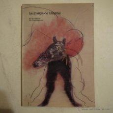 Art: LA IMATGE DE L'ANIMAL. ART PREHISTÒRIC. ART CONTEMPORANI - VARIOS AUTORES - 1984. Lote 53174575