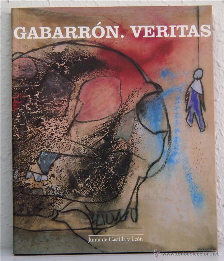 GABARRÓN. VERITAS. JUNTA DE CASTILLA Y LEÓN, 2002 (Arte - Catálogos)