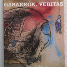 Arte: GABARRÓN. VERITAS. JUNTA DE CASTILLA Y LEÓN, 2002. Lote 54448568