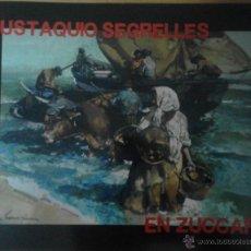 Arte: CATÁLOGO DE EXPOSICIÓN EUSTAQUIO SEGRELLES EN ZÚCCARO. FIRMADO.. Lote 54491624