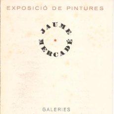 Arte: CATÀLOGO EXPOSICIÓ DE PINTURES JAUME MERCADÉ. GALERIES LA PINACOTECA. 1931. Lote 54553319