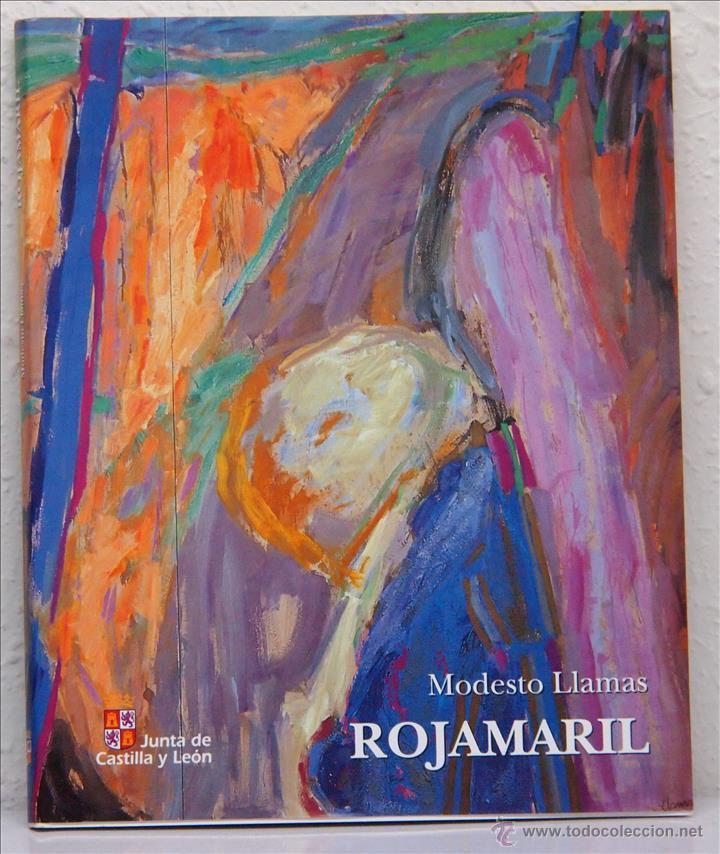 MODESTO LLAMAS, ROJAMARIL, JUNTA DE CASTILLA Y LEÓN, 1999 (Arte - Catálogos)