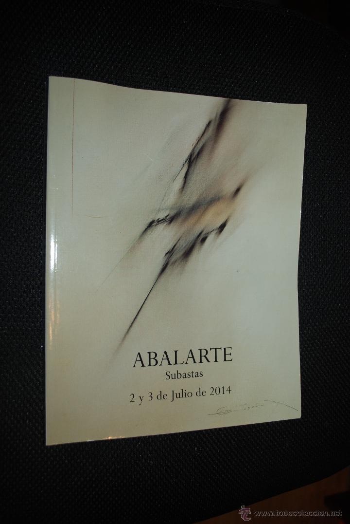 CATÁLOGO SUBASTAS ABALARTE. Nº 4. 2 Y 3 DE JULIO 2014 (VER ÍNDICE DE AUTORES) (Arte - Catálogos)