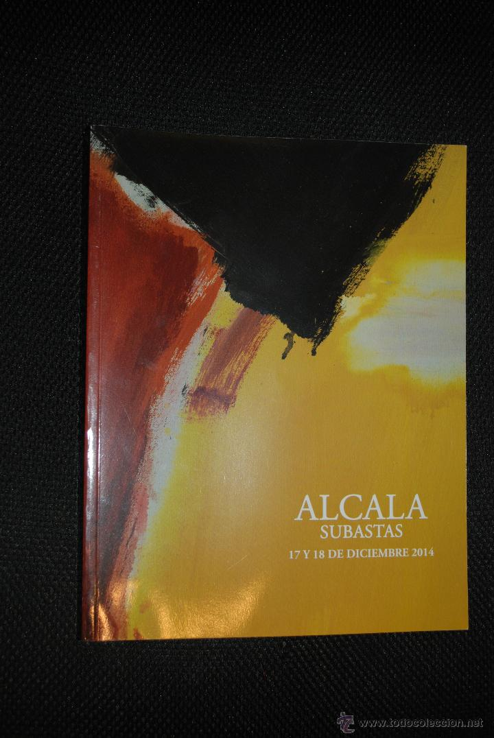 CATÁLOGO ALCALÁ SUBASTAS 17 Y 18 DICIEMBRE 2014 (Arte - Catálogos)