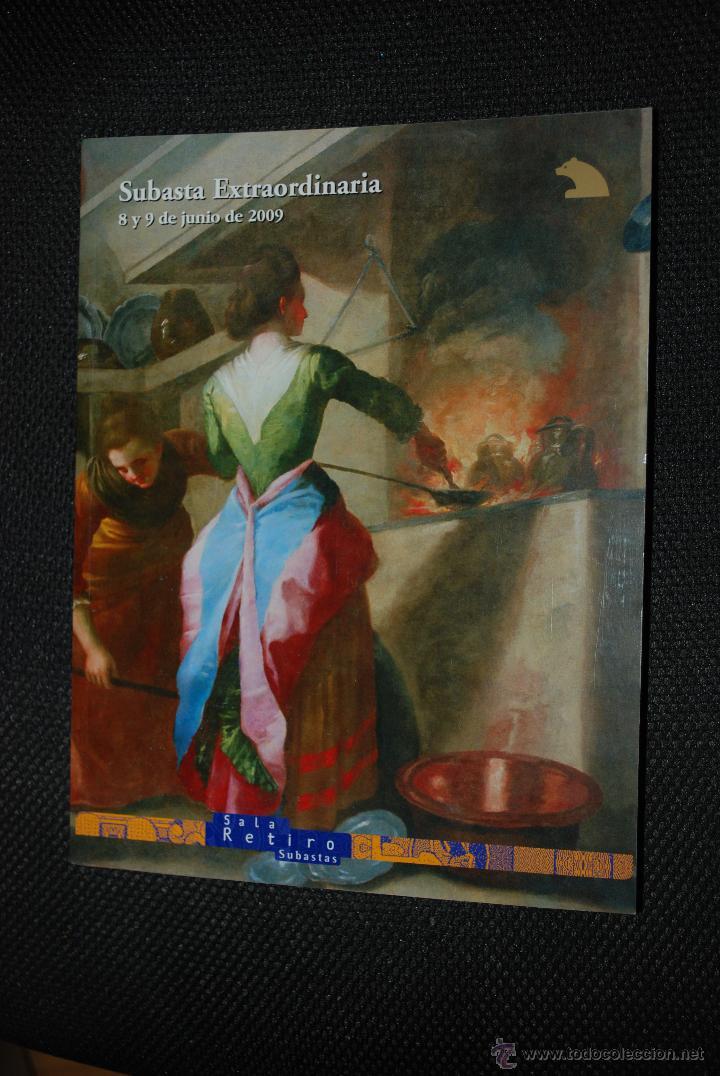 CATÁLOGO SUBASTA EXTRAORDINARIA RETIRO.8 Y 9 DE JUNIO DE 2009 (Arte - Catálogos)