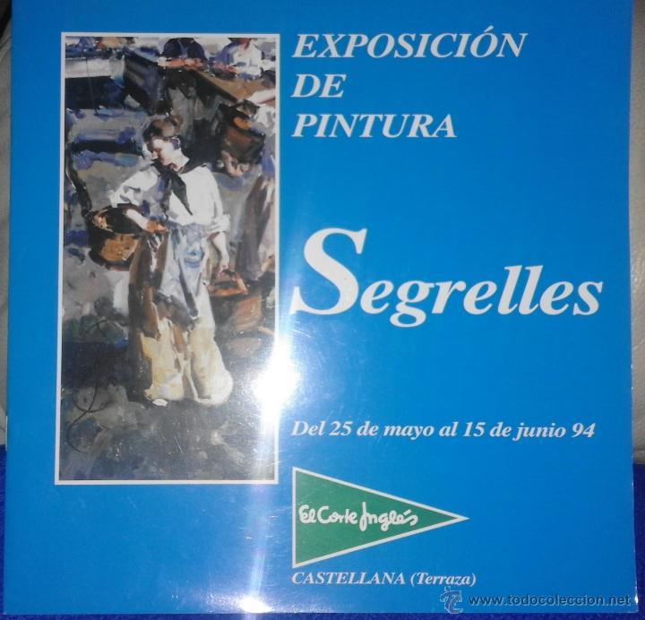 EUSTAQUIO SEGRELLES. CATALOGO DE EXPOSICION EL EL CORTE INGLÉS CASTELLANA. FIRMADO Y DEDICADO. (Arte - Catálogos)