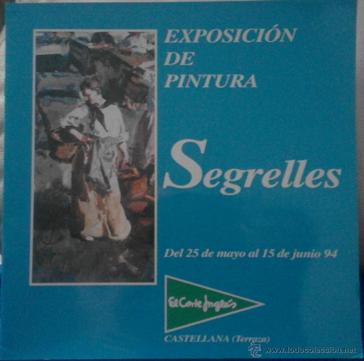 Arte: EUSTAQUIO SEGRELLES. CATALOGO DE EXPOSICION EL EL CORTE INGLÉS CASTELLANA. FIRMADO Y DEDICADO. - Foto 2 - 54859203