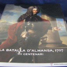 Arte: CATÁLOGO EXPOSICIÓN LA BATALLA DE ALMANSA 1707 III CENTENARIO VALENCIA 2007 DESCATALOGADO. Lote 55065219