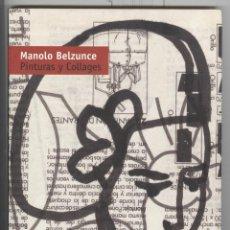 Arte: MANOLO BELZUNCE. PINTURA Y COLLAGES. EXPO SALA DALMAU 2007. Lote 55165643