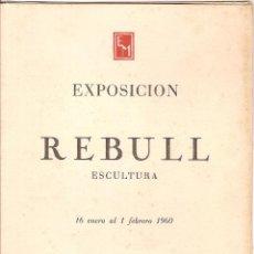 Arte: CATALOGO EXPOSICIÓN REBULL ESCULTURA 1960 SALA PARÉS. Lote 55686013