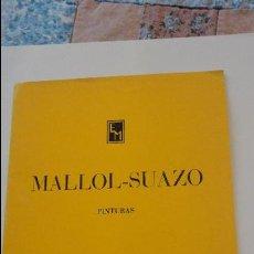 Arte: ANTIGUO CATALOGO.EXPOSICION.PINTURAS.MALLOL-SUAZO.SALA PARES.BARCELONA.1975. Lote 55810363